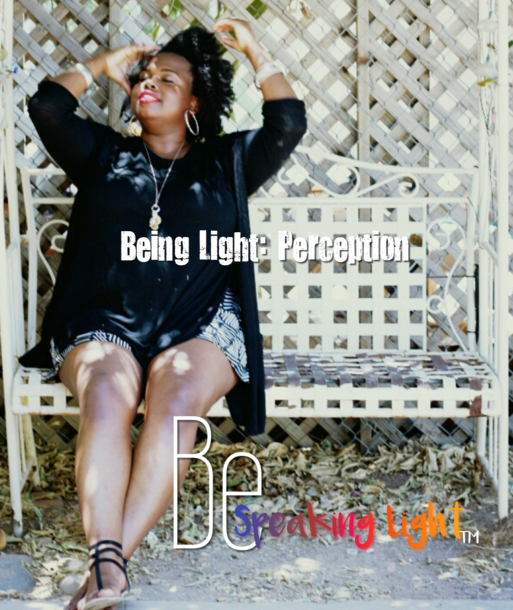 Being Light: Perception